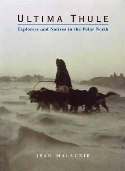 Ultima Thule: Explorers and Natives in the Polar NorthMalaurie, Jean - Product Image