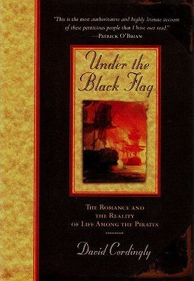 Under the Black Flag: The Romance and the Reality of Life Among the PiratesCordingly, David - Product Image