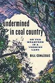 Undermined in Coal Country: On the Measures in a Working Land (SIGNED)Conlogue, Bill - Product Image