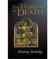 Undoing of Death, The: Sermons for Holy Week and Easterby: Rutledge, Fleming - Product Image