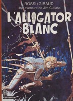 Une aventure de Jim Cutlass : L'alligator Blancby: Jean Giraud, Christian Rossi  - Product Image