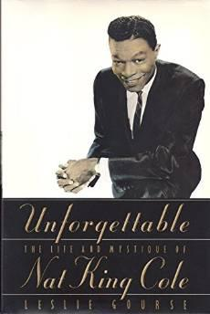 Unforgettable: the life and mystique of Nat King ColeGourse, Leslie - Product Image