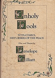 Unholy Fools: Wits, Comics, Disturbers of the Peaceby: Gilliatt, Penelope - Product Image