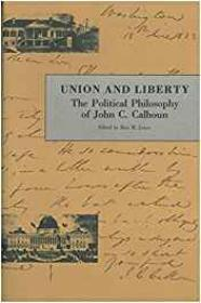 Union and Liberty: The Political Philosophy of John C. CalhounCalhoun, John C. - Product Image
