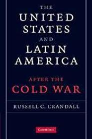 United States and Latin America, The: After the Cold Warby: Crandall, Russell C. - Product Image