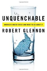 Unquenchable: America's Water Crisis and What To Do About Itby: Ph.D, Dr. Robert Jerome Glennon J.D. - Product Image