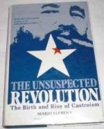 Unsuspected Revolution, The: The Birth and Rise of Castroismby: Llerena, Mario - Product Image