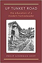 Up Tunket Road: The Education of a Modern HomesteaderAckerman-Leist, Philip - Product Image
