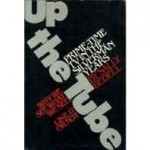 Up the tube: prime-time TV and the Silverman yearsby: Smith, Sally Bedell - Product Image