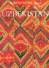 Uzbekistan: Heir to the Silk Roadby: Kalter, Johannes (Editor) - Product Image