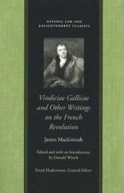 VINDICIAE GALLICAE AND OTHER WRITINGS ON THE FRENCH REVOLUTIONby: MACKINTOSH, JAMES - Product Image