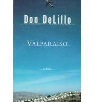 Valparaiso: A Playby: DeLillo, Don - Product Image