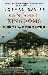 Vanished Kingdoms: The Rise and Fall of States and NationsDavies, Norman - Product Image