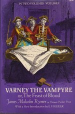 Varney the Vampyre; or The Feast of Blood (2 Vols.)by: Rymer, James Malcolm - Product Image