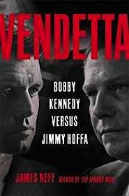 Vendetta: Bobby Kennedy Versus Jimmy HoffaNeff, James - Product Image