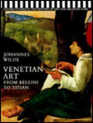 Venetian Art From Bellini to Titian Wilde, Johannes - Product Image