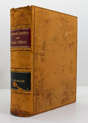 Vermont Justice and Public Officer: A Manual of Vermont LawHarman, Henry A. - Product Image