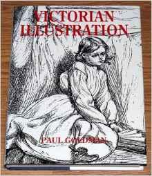 Victorian Illustration: The Pre-Raphaelites, the Idyllic School and the High VictoriansGoldman, Paul - Product Image