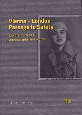 Vienna-London: Passage to Safety: Emigre Portraits in Photographs and WordsTrestler (Editor), Marion - Product Image