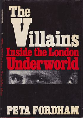 Villains, The: Inside the London Underworldby: Fordham, Peta - Product Image
