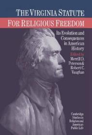 Virginia Statute for Religious Freedom: Its Evolution and Consequences in American History, ThePeterson (edited by), Merrill D., Robert C. Vaughan - Product Image