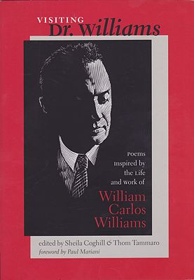 Visiting Dr. Williams: Poems Inspired by the Life and Work of William Carlos WilliamsSheila Coghill (Editor), Thom Tammaro (Editor)  - Product Image
