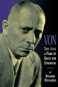 Von - The Life and Films of Erich Von Stroheim: Revised and Expanded EditionKoszarski, Richard - Product Image