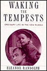 WAKING THE TEMPESTS: Ordinary Life in the New RussiaRandolph, Eleanor - Product Image