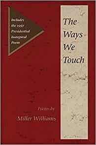WAYS WE TOUCH, THE: POEMS (SIGNED COPY)Williams, Miller - Product Image