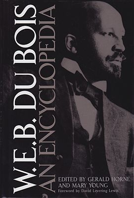W.E.B. Du Bois: An EncyclopediaHorne (Editors), Gerald and Mary Young - Product Image