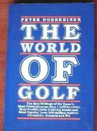WORLD OF GOLF, The: THE BEST OF PETER DOBEREINERDobereiner, Peter - Product Image