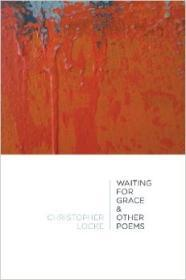Waiting for Grace & Other Poemsby: Locke, Christopher - Product Image