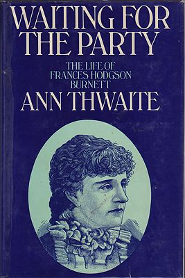 Waiting for the Party: The Life of Frances Hodgson Burnett 1849-1924Thwaite, Ann - Product Image