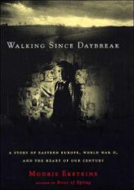 Walking Since Daybreak - A Story of Eastern Europe, World War II, and the Heart of Our CenturyEksteins, Modris - Product Image