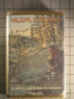 Walking in the Wild: The Complete Guide to Hiking and Backpackingby: Kelsey, Robert - Product Image