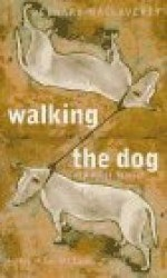 Walking the Dog: And Other Storiesby: MacLaverty, Bernard - Product Image
