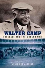 Walter Camp: Football and the Modern Manby: Jardins, Julie Des - Product Image