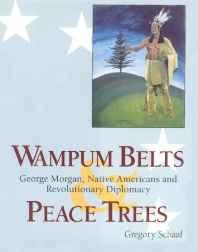 Wampum Belts: George Morgan, Native Americans and Revolutionary Diplomacy (SIGNED COPY)Schaaf , Gregory (Jon Voight signed) - Product Image