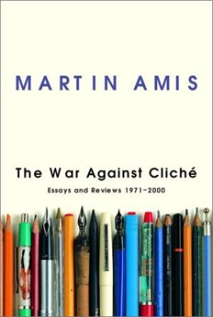 War Against Cliche, The: Essays and Reviews 1971-2000Amis, Martin - Product Image