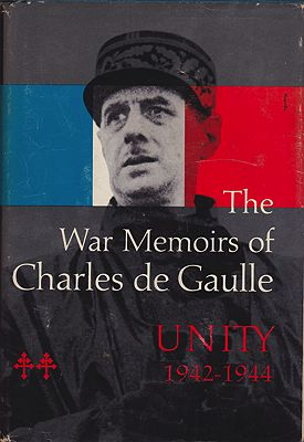 War Memoirs of Charles de Gaulle: Unity 1942-1944, TheDe Gaulle Charles; Howard Richard (transl.)  - Product Image
