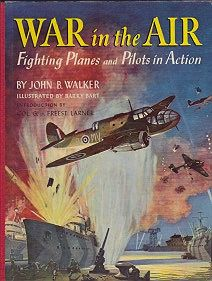 War in the Air: Fighting Planes and Pilots in ActionWalker, John B., Illust. by: Barry  Bart - Product Image