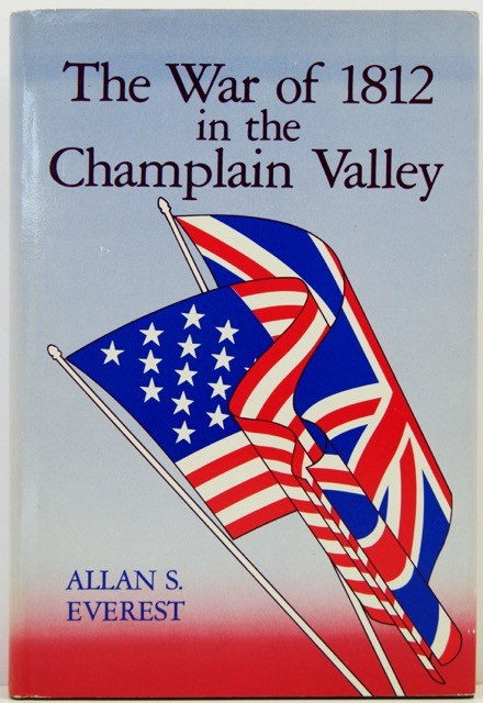 War of 1812 in the Champlain Valley, The by: Everest, Allan Seymour - Product Image