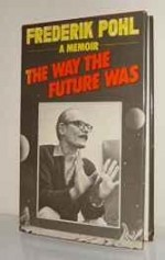 Way the Future Was, The: A Memoirby: Pohl, Frederik - Product Image