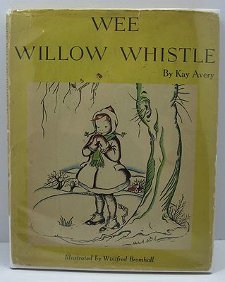 Wee Willow WhistleAvery, Kay/Winifred Bromhall, Illust. by: Winifred  Bromhall - Product Image