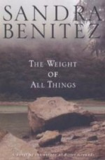 Weight of All Things, The by: Benitez, Sandra - Product Image