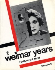 Weimar Years, The : A Culture Cut Shortby: Willett, John - Product Image