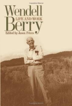 Wendell Berry: Life and WorkN/A - Product Image