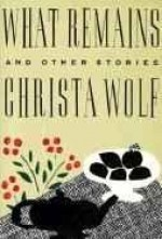 What Remains and Other StoriesWolf, Christa - Product Image