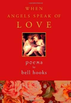 When angels speak of love: poemsHooks, Bell - Product Image