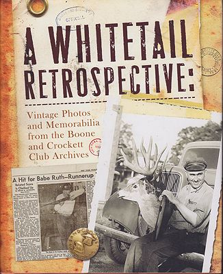 Whitetail Retrospective, A: Vintage Photos and Memorabilia from the Boone and Crockett Club ArchivesHatfield , Ryan - Product Image